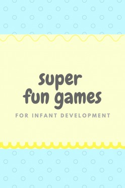 Developmental Games for Infants