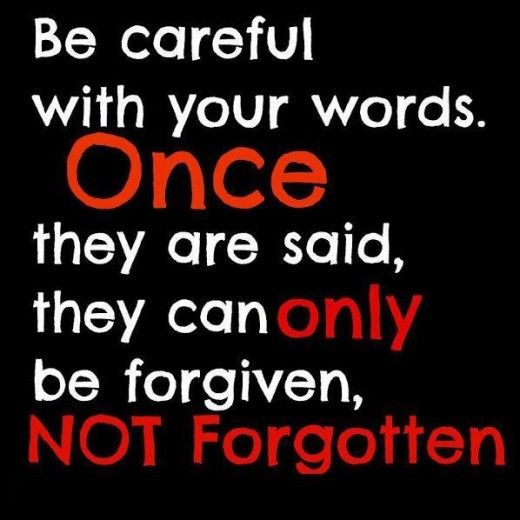 Be careful with your words.