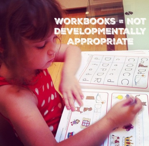Research shows children learn more about letters and numbers by doing hands-on activities, not workbooks.