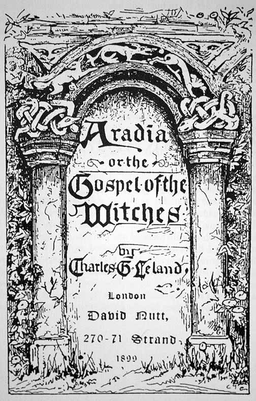 Aradia was the principle figure of Charles Godfrey Leland's work Aradia, or the Gospel of Witches.