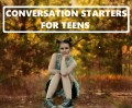 120+ Conversation Starters for Teens