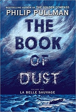 The Book of Dust Vol I La Belle Sauvage: A Magical Return To The World of The Golden Compass