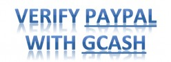 Verify PayPal Account Using Gcash Mastercard