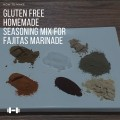 How to Make Gluten-Free Homemade Seasoning Mix for Fajitas Marinade