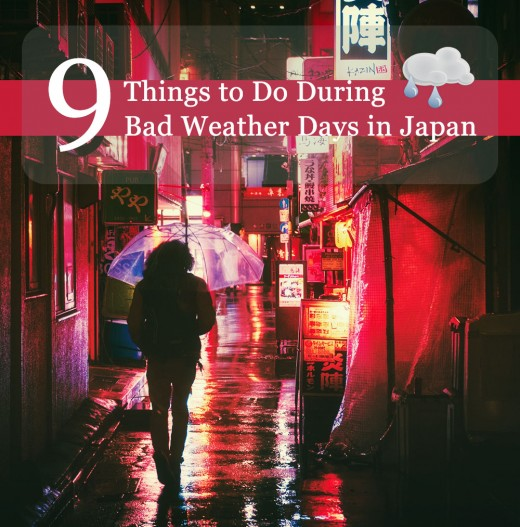 Don't let bad weather days dampen your Japanese holiday.