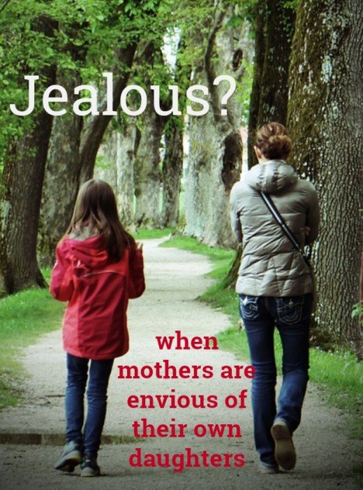 Moms can get jealous of a daughter's youth, beauty, accomplishments, and opportunities.