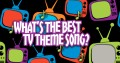 Top 10 Best TV Show Theme Songs of All Time