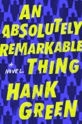 "My Review of Hank Green's ""An Absolutely Remarkable Thing"""