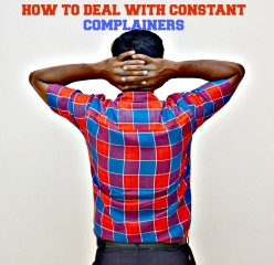 How to Deal with Constant Complainers