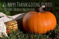 25 Happy Thanksgiving Quotes to Share for Your Holiday Fun