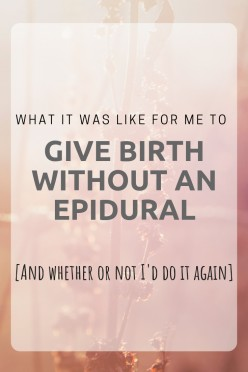 What Does It Really Feel Like to Give Birth Without an Epidural?
