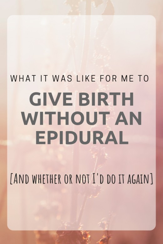 What Does It Really Feel Like To Give Birth Without An Epidural