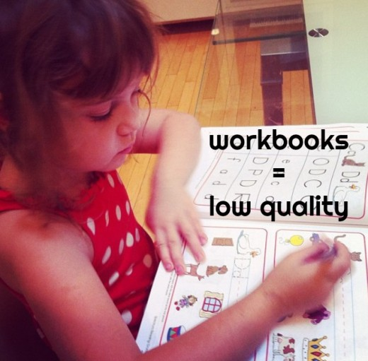 Workbooks are a telltale sign of a low quality preschool.