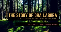 Ora Labora - A Lost Colony in Michigan's North - Part Four