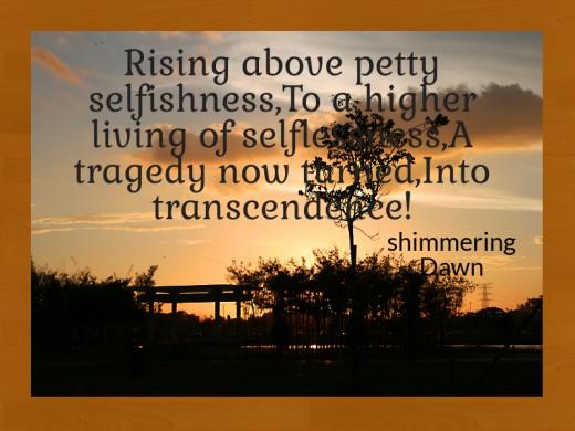 Tragedies and Transcendence  - A poem