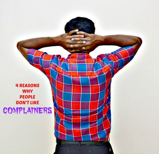 Find out why people do not like chronic complainers.