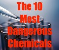 The 10 Most Dangerous Chemicals Known to Man