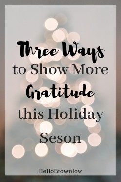 Three Ways to Show Gratitude This Holiday Season