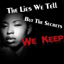 The Lies We Tell But The Secrets We Keep, Part 4