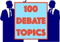 100 Good Debate Topics