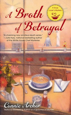 Book Review: A Broth of Betrayal by Connie Archer