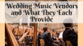 Wedding Music Vendors and What They Each Provide