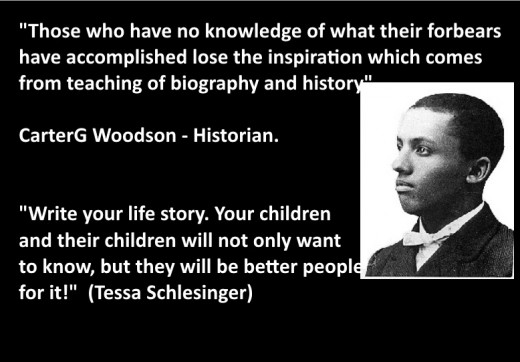 Write your life story because your children, and your children's children, will want to know who you were and what you did.
