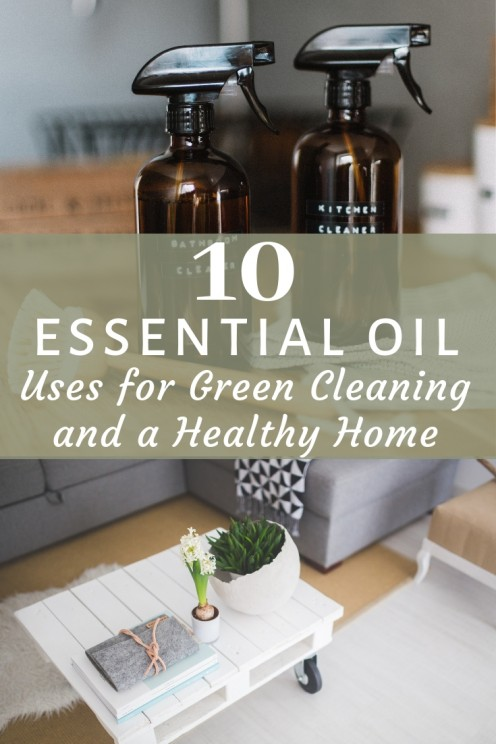10 Essential Oil Uses for Green Cleaning and a Healthy Home