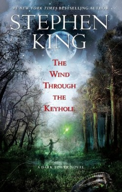 Wind through the Keyhole: Two Fascinating Fables from Stephen King's Infamous Gunslinger