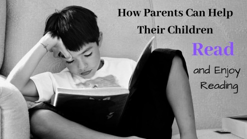 How Can I Help My Child Read and Enjoy Reading?
