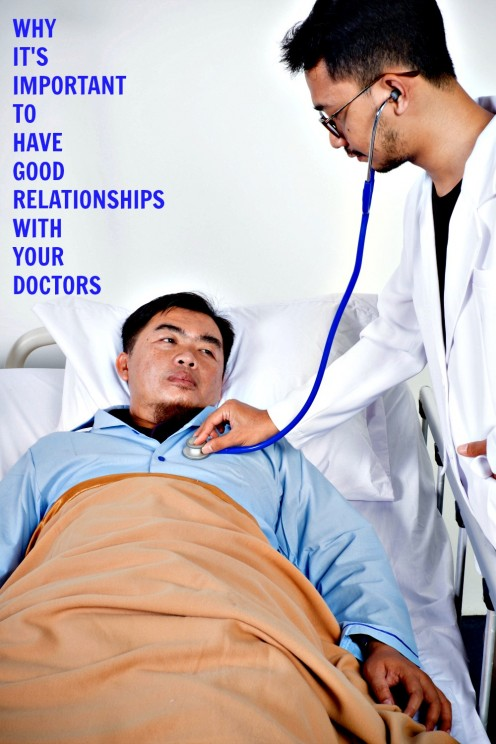 Why It's Important to Have Good Relationships With Your Doctors