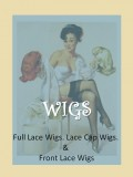 Wigs: Lace Front, Lace Cap, and Full Lace Wigs