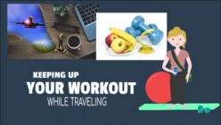 How to Keep up While Traveling