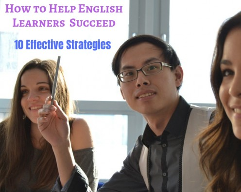 10 Classroom Strategies to Help English Language Learners Succeed