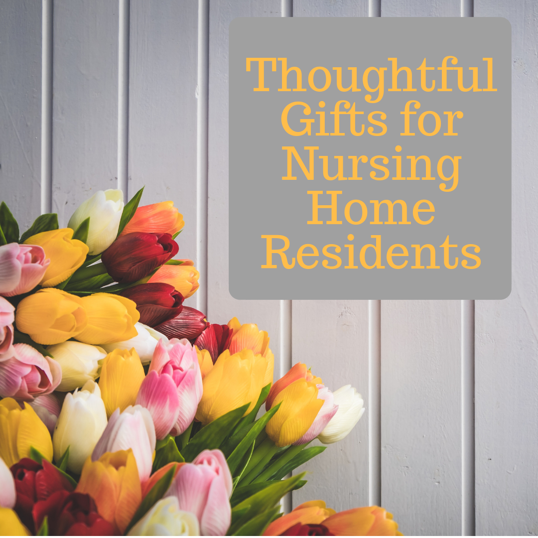 Gift Ideas For Nursing Home Residents Wehavekids