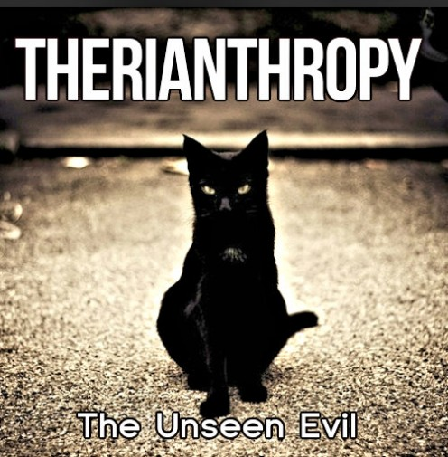 Therianthropy: The Unseen Evil 4