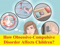 How Obsessive-Compulsive Disorder Affects Children?You Must Read If You Have Children.