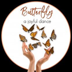 Butterfly: Analogy for a Joyful Dance of Life