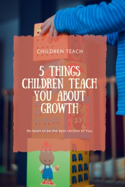 Five Things Children Can Teach You About Growth