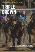 15+ Fast Facts You Should Know About the Triple Crown