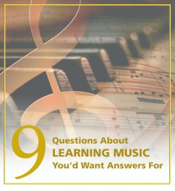 9 Questions About Learning Music You'd Want Answers For