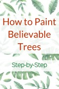 How to Paint Believable Trees Step-by-Step