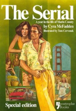 Retro Reading: The Serial- A Year in the Life of Marin County by Cyra Mcfadden (Illustrated by Tom Cervenak)