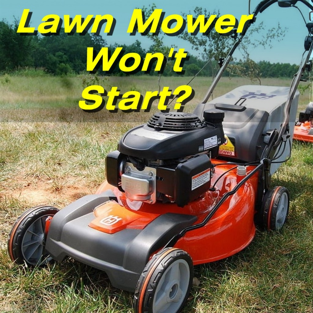How To Fix A Lawn Mower That Won U0026 39 T Start