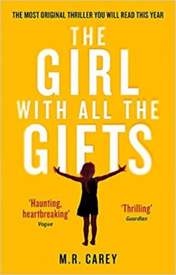 The Girl With All the Gifts: An Amazing Human Apocalyptic Tale with an Awful Ending