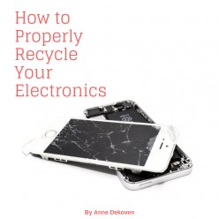 How to Properly Recycle Your Electronics