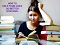 How to Help Your Child Do Better in School