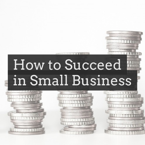 How to Succeed in Small Business
