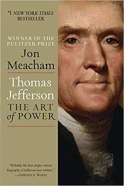Jon Meacham's Thomas Jefferson: The Art of Power: A Book Review