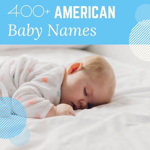 400+ of the Most Popular American Baby Names (Boys & Girls)